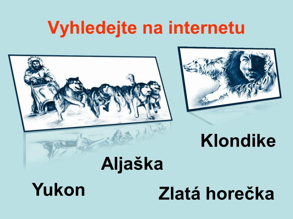 Vyhledejte na internetu Aljaška Yukon Klondike Zlatá horečka