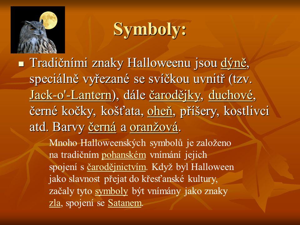 Symboly: Tradičními znaky Halloweenu jsou dýně, speciálně vyřezané se svíčkou uvnitř (tzv. Jack-o'-Lantern), dále čarodějky, duchové, černé kočky, koš