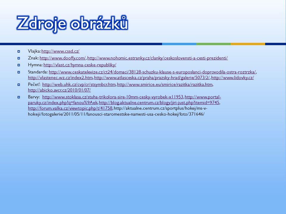  Vlajka: http://www.cssd.cz/http://www.cssd.cz/  Znak: http://www.dooffy.com/, http://www.nohomic.estranky.cz/clanky/ceskoslovensti-a-cesti-preziden