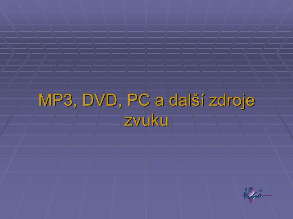MP3, DVD, PC a další zdroje zvuku