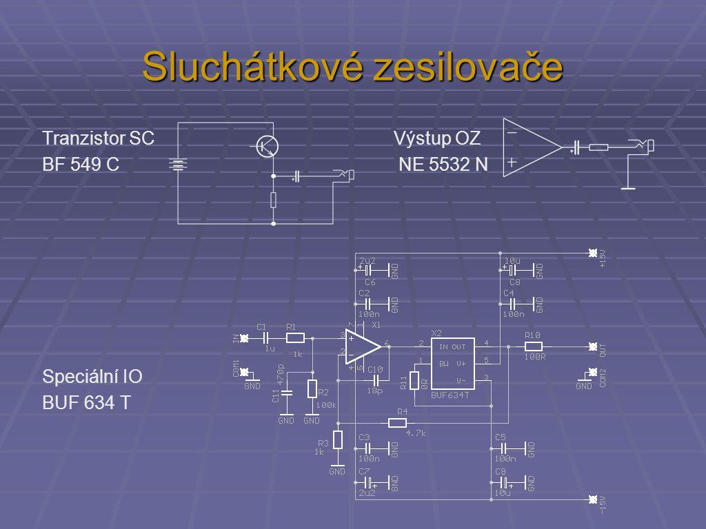 Sluchátkové zesilovače Tranzistor SC Výstup OZ BF 549 C NE 5532 N Speciální IO BUF 634 T