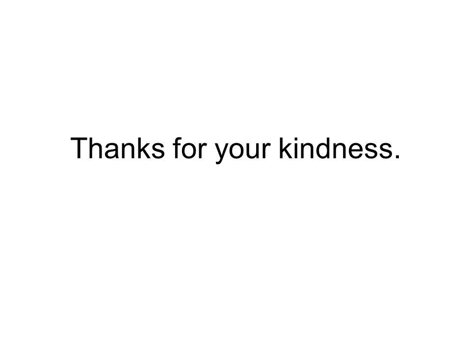 Děkuji za vaši laskavost.