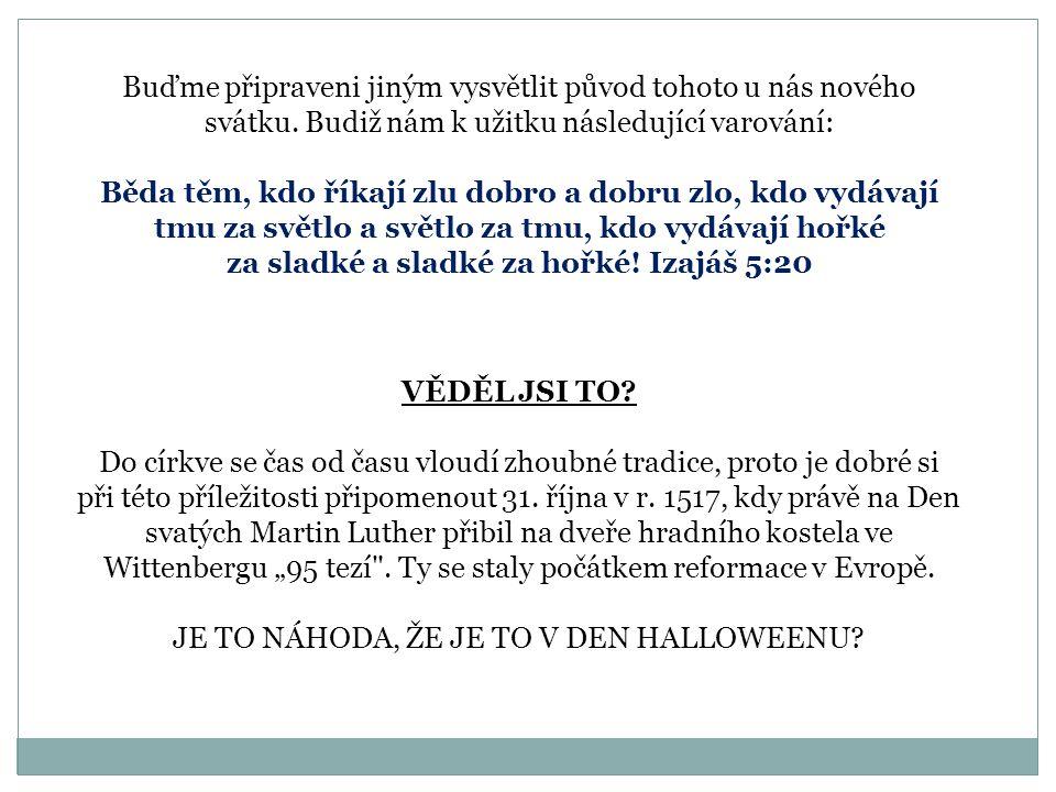 Je tedy Halloween bezpečná zábava.Rozhodni sám.