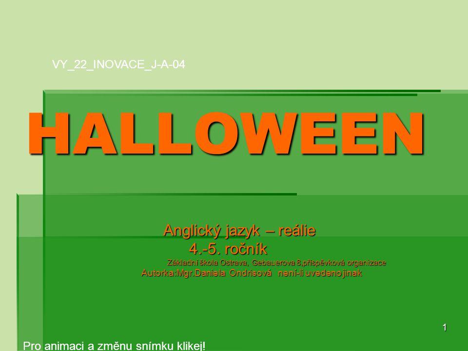 Halloween anglosaský lidový svátek, který se slaví 31.