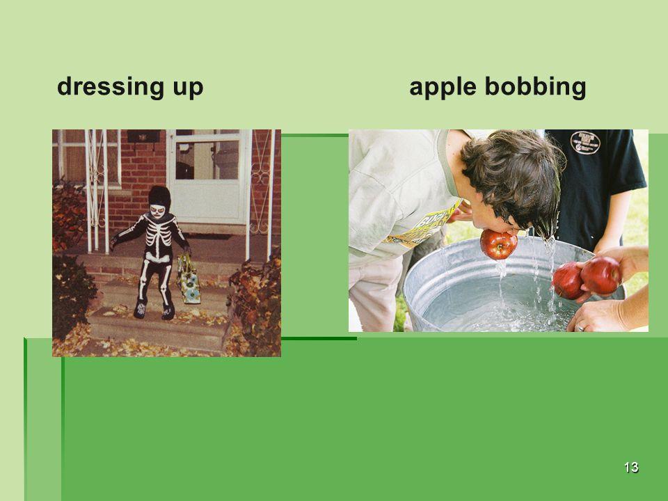 13 dressing upapple bobbing