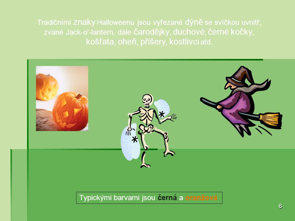 Tradičními znaky Halloweenu jsou vyřezané dýně se svíčkou uvnitř, zvané Jack-o'-lantern, dále čarodějky, duchové, černé kočky, košťata, oheň, příšery,