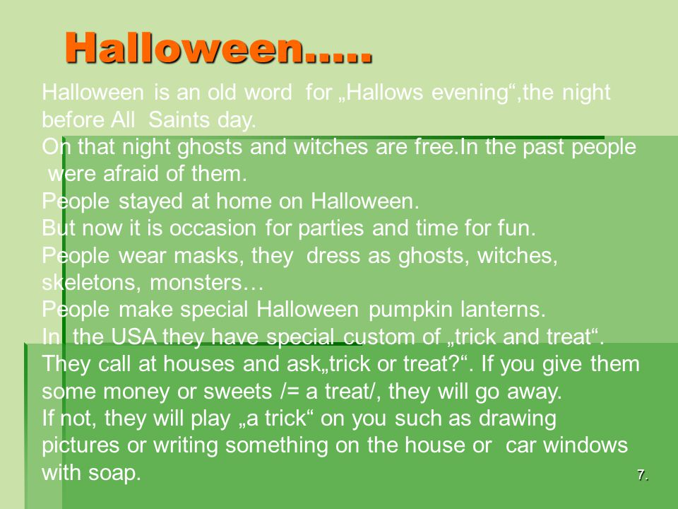 "Halloween…..Halloween is an old word for ""Hallows evening ,the night before All Saints day."