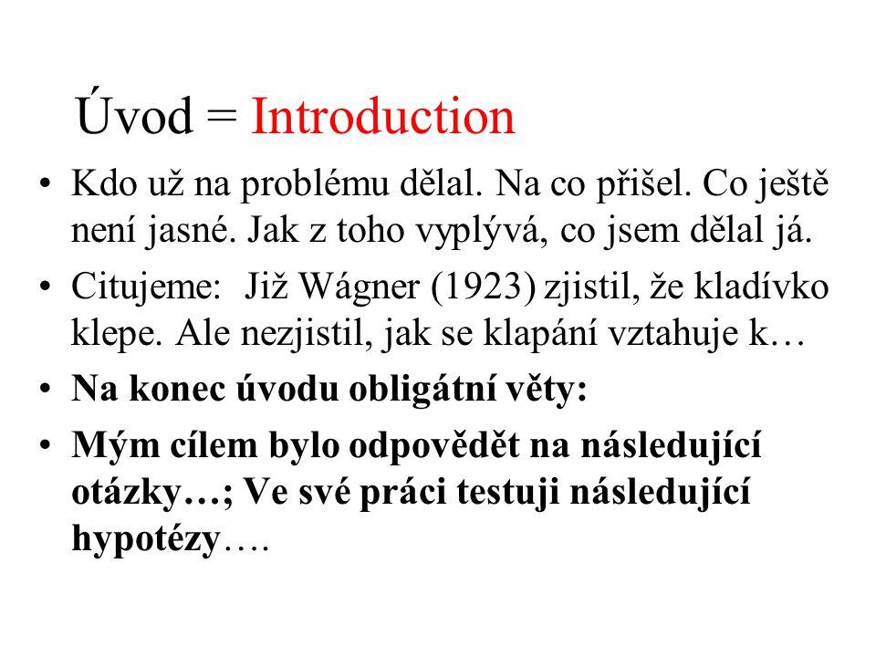 Úvod = Introduction Kdo už na problému dělal. Na co přišel. Co ještě není jasné. Jak z toho vyplývá, co jsem dělal já. Citujeme: Již Wágner (1923) zji