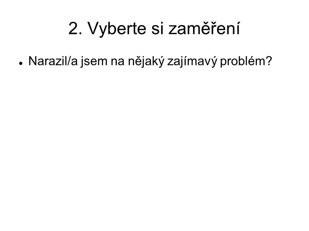 2. Vyberte si zaměření Narazil/a jsem na nějaký zajímavý problém?
