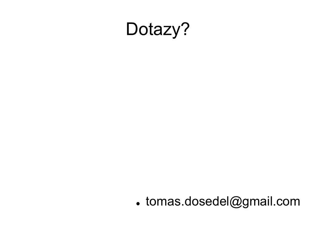 Dotazy? tomas.dosedel@gmail.com