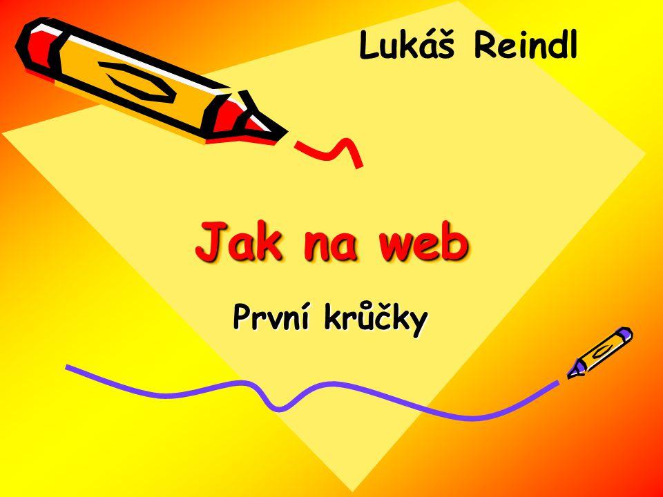 Jak na web První krůčky Lukáš Reindl