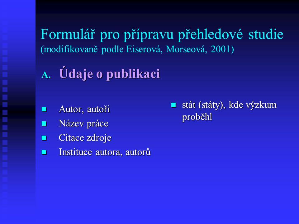 Formulář pro přípravu přehledové studie (modifikovaně podle Eiserová, Morseová, 2001) B.