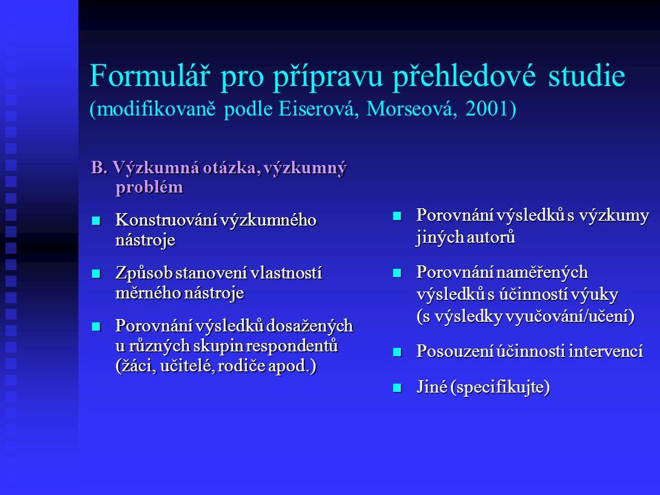 Formulář pro přípravu přehledové studie (modifikovaně podle Eiserová, Morseová, 2001) C.