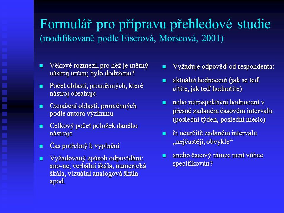 Formulář pro přípravu přehledové studie (modifikovaně podle Eiserová, Morseová, 2001) D.