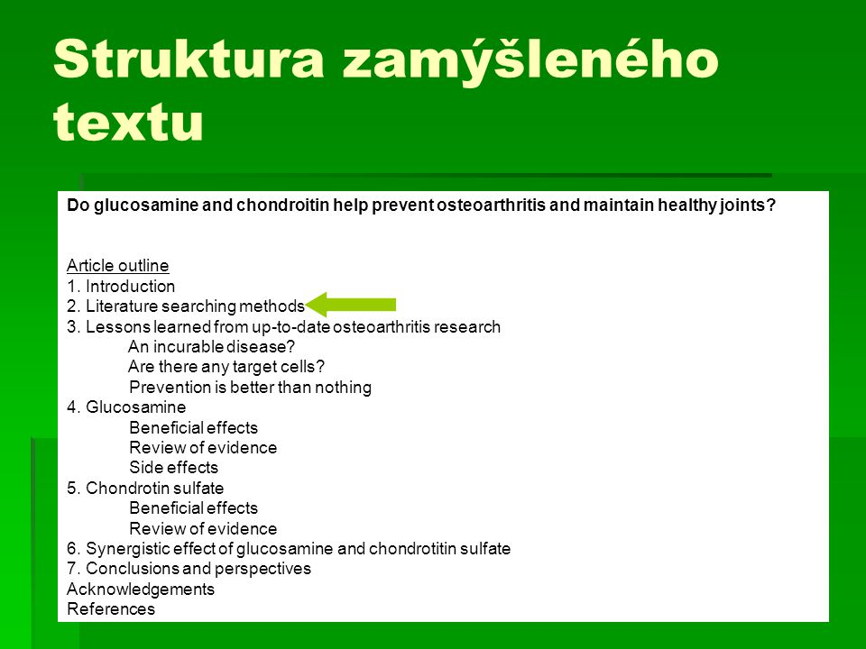 Struktura zamýšleného textu Do glucosamine and chondroitin help prevent osteoarthritis and maintain healthy joints? Article outline 1. Introduction 2.
