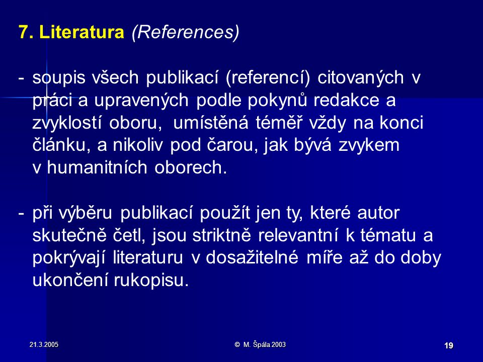 21.3.2005© M. Špála 2003 19 7.
