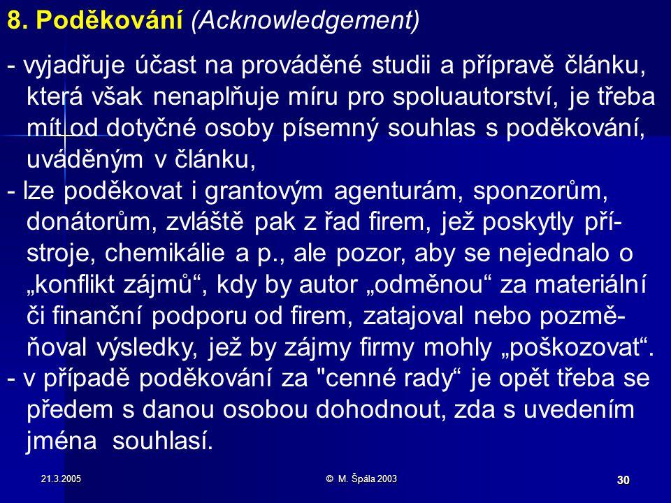 21.3.2005© M. Špála 2003 30 8.