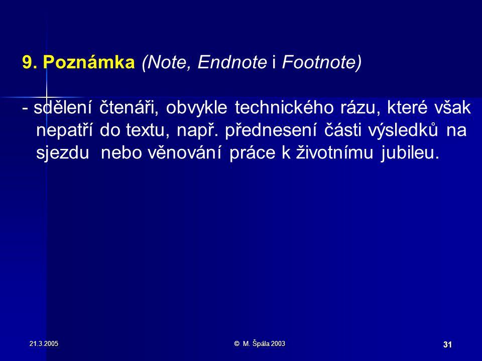 21.3.2005© M. Špála 2003 31 9.