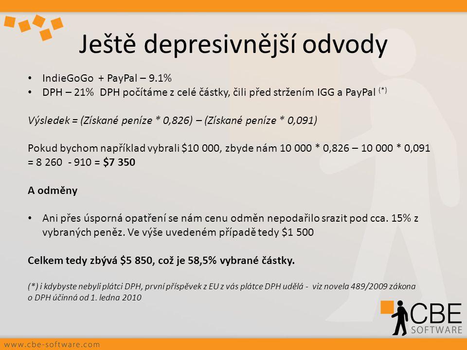 Ještě depresivnější odvody IndieGoGo + PayPal – 9.1% DPH – 21% DPH počítáme z celé částky, čili před stržením IGG a PayPal (*) Výsledek = (Získané pen