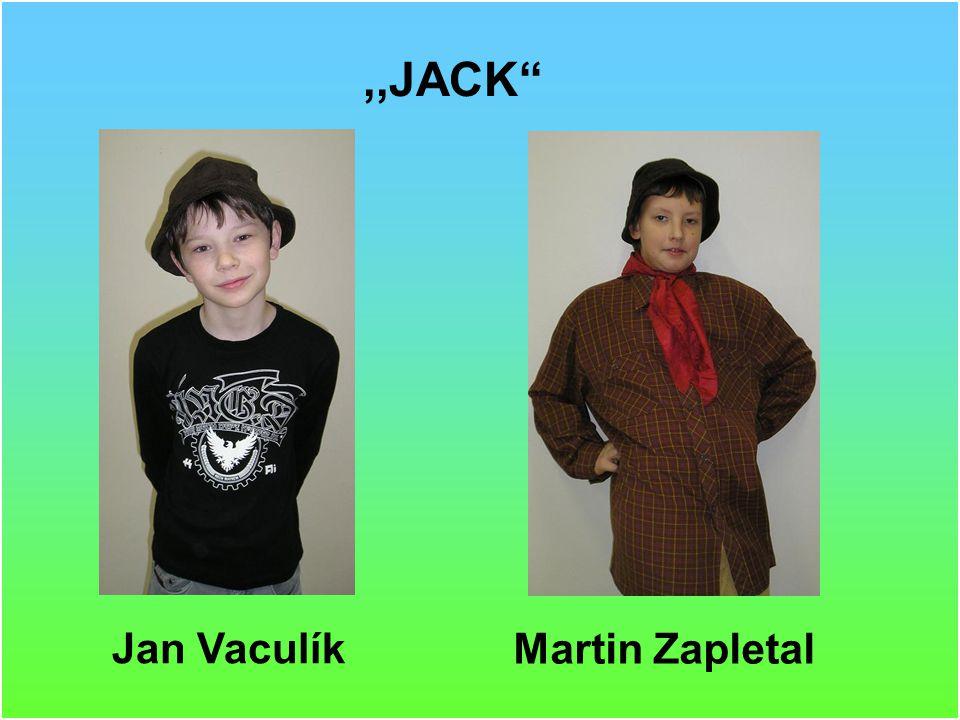 ,,JACK Jan Vaculík Martin Zapletal
