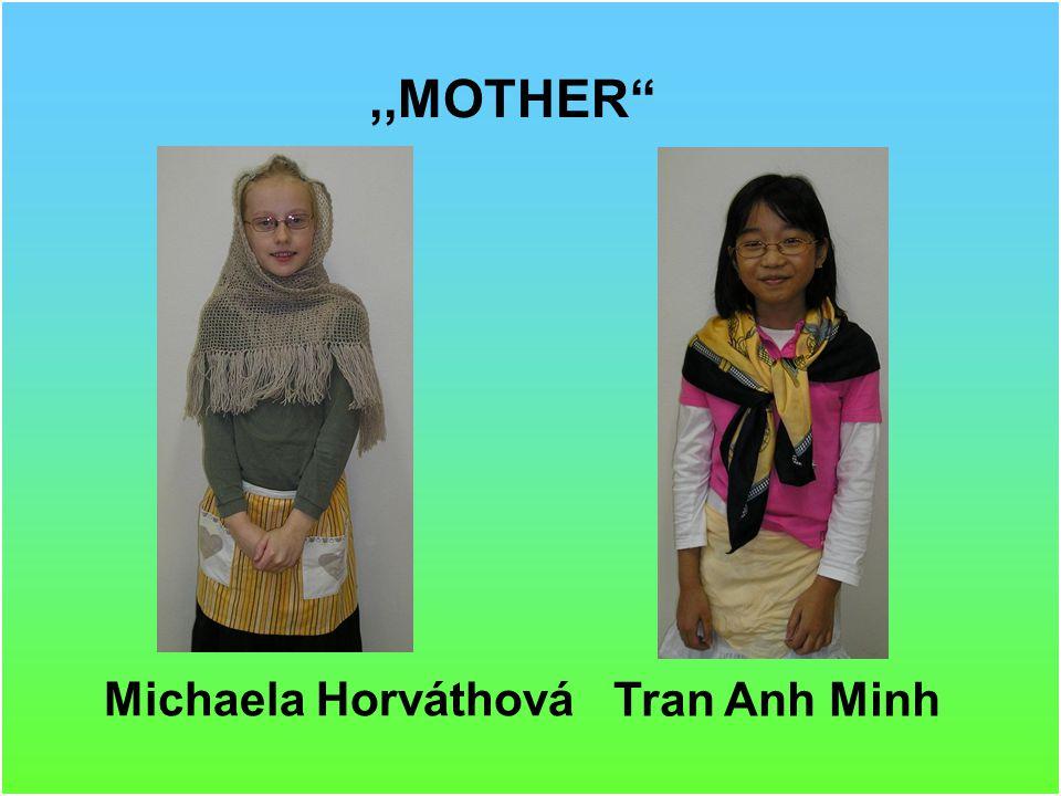 ,,MOTHER Michaela Horváthová Tran Anh Minh