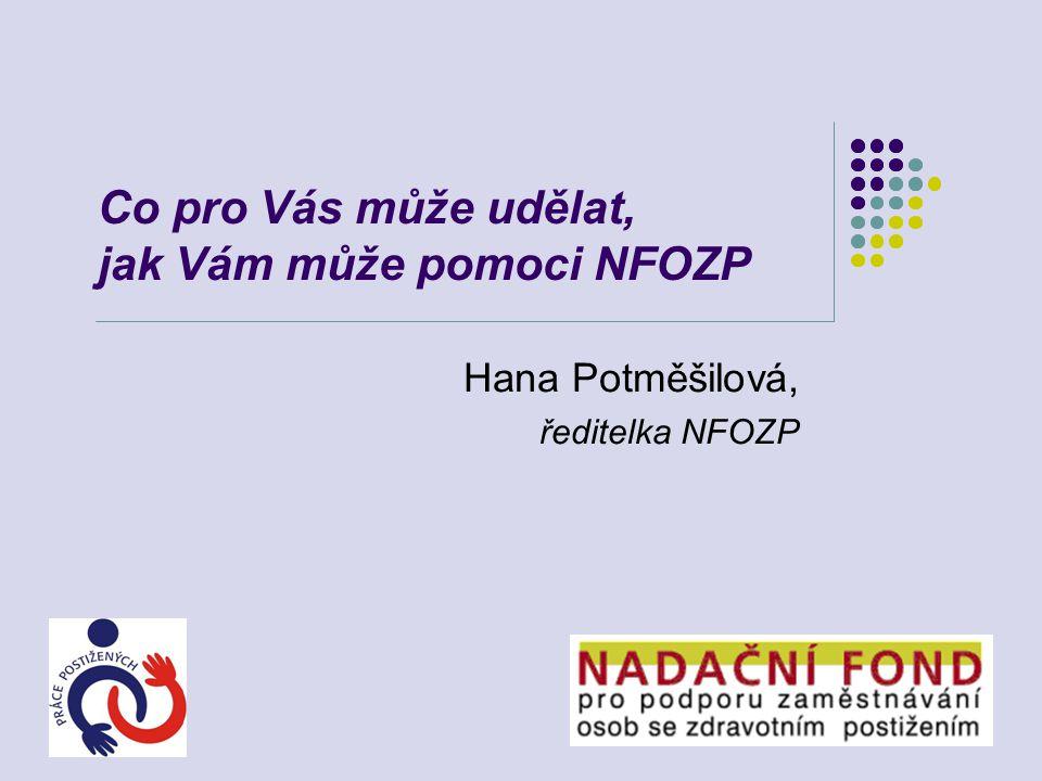 Co pro Vás může udělat, jak Vám může pomoci NFOZP Hana Potměšilová, ředitelka NFOZP