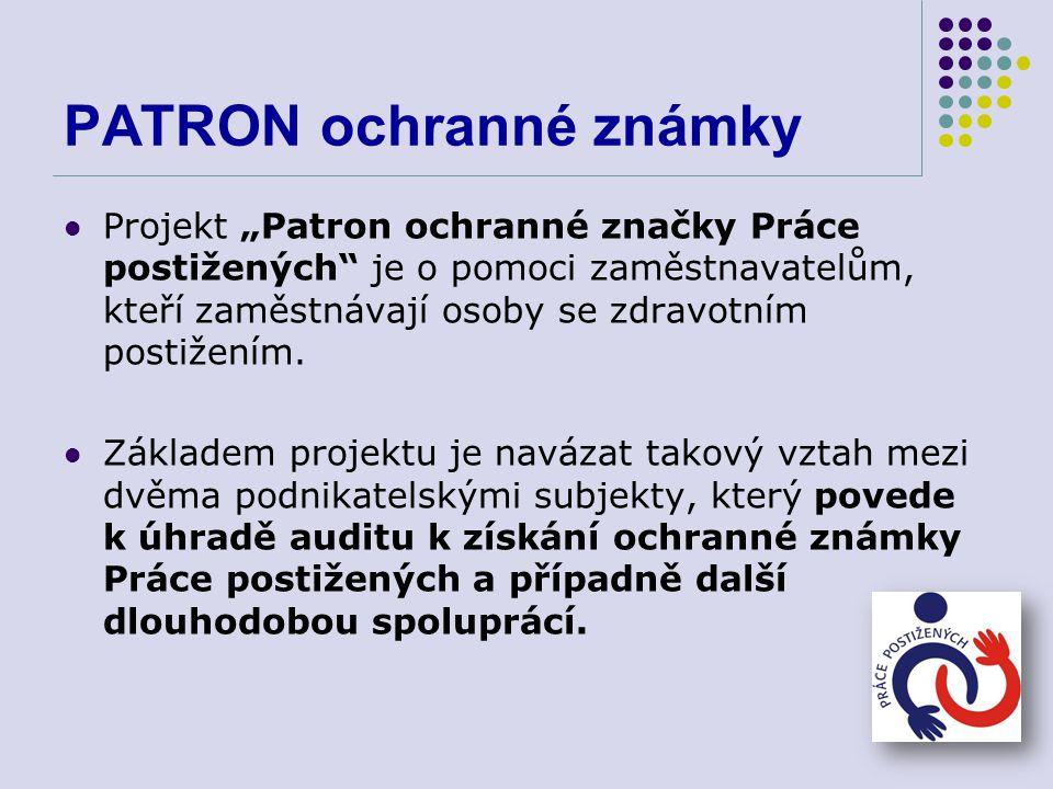 """PATRON ochranné známky Projekt """"Patron ochranné značky Práce postižených je o pomoci zaměstnavatelům, kteří zaměstnávají osoby se zdravotním postižením."""