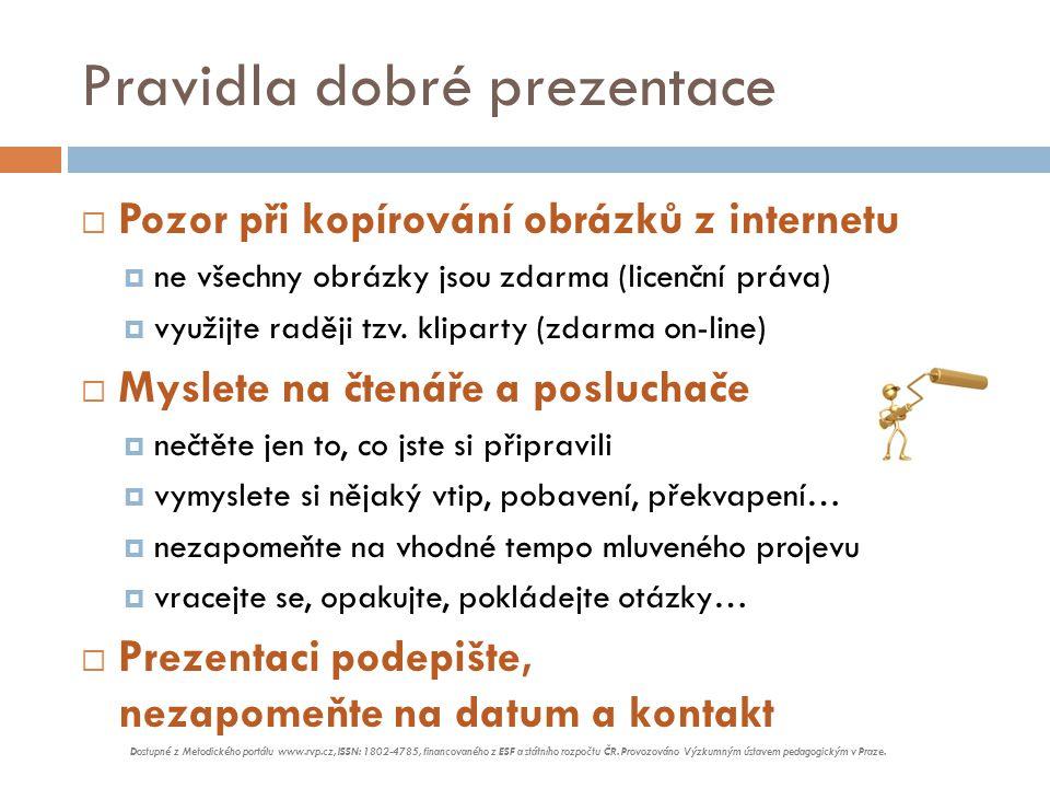 Zdroje Autor prezentace zpracoval a upravil informace z následujících zdrojů: http://www.abako.cz/blog/121/prezentace-v-powerpointu/ http://kryl.info/nazor/410-8-chyb-pri-priprave-prezentace http://kryl.info/clanek/410-8-chyb-pri-priprave-prezentace Konec Mgr.