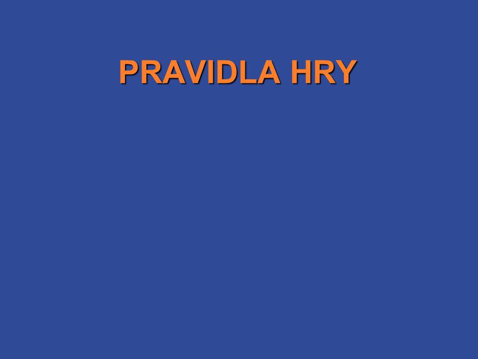 PRAVIDLA HRY