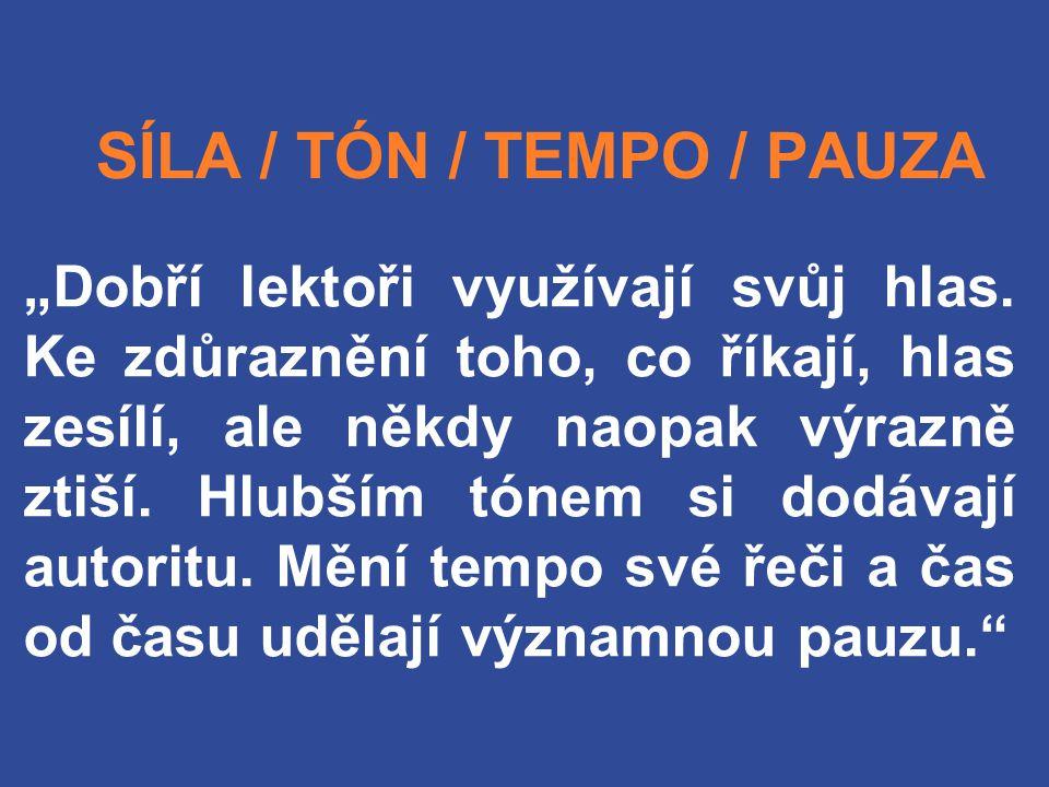 """SÍLA / TÓN / TEMPO / PAUZA """"Dobří lektoři využívají svůj hlas."""