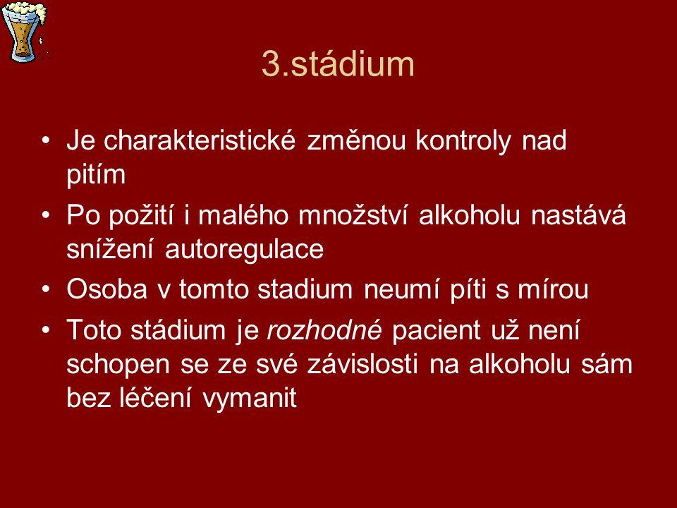 4.stádium Nemocný se opije i po malém množství alkoholu K otrávení dochází v kteroukoli i sebenevhodnější dobu Člověk bývá opilý i několik dní bez vystřízlivění Pije od ranního těžkého probuzení Mívá deprese, někdy dochází k sebevraždám
