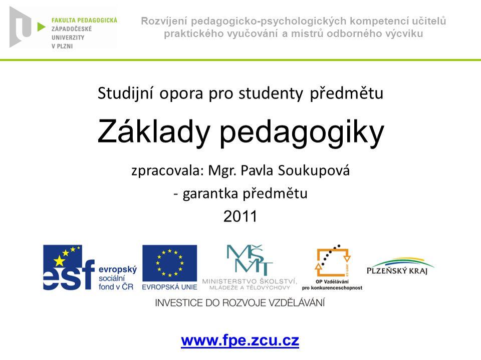 Rozvíjení pedagogicko-psychologických kompetencí učitelů praktického vyučování a mistrů odborného výcviku Studijní opora pro studenty předmětu Základy