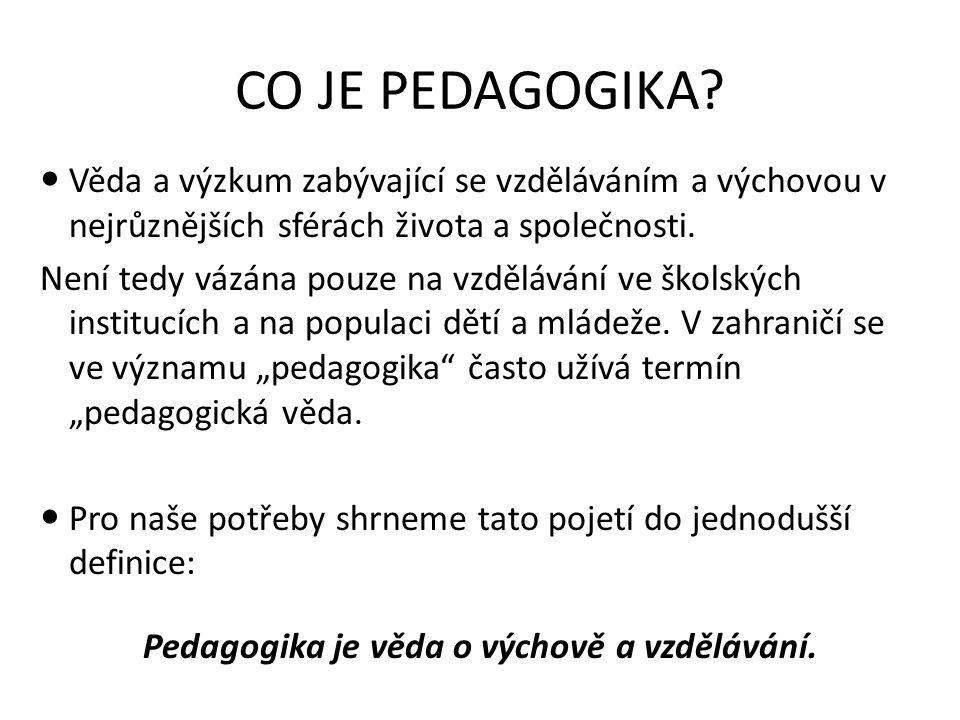 Pedagogika jako samostatná věda Až do poloviny 19.