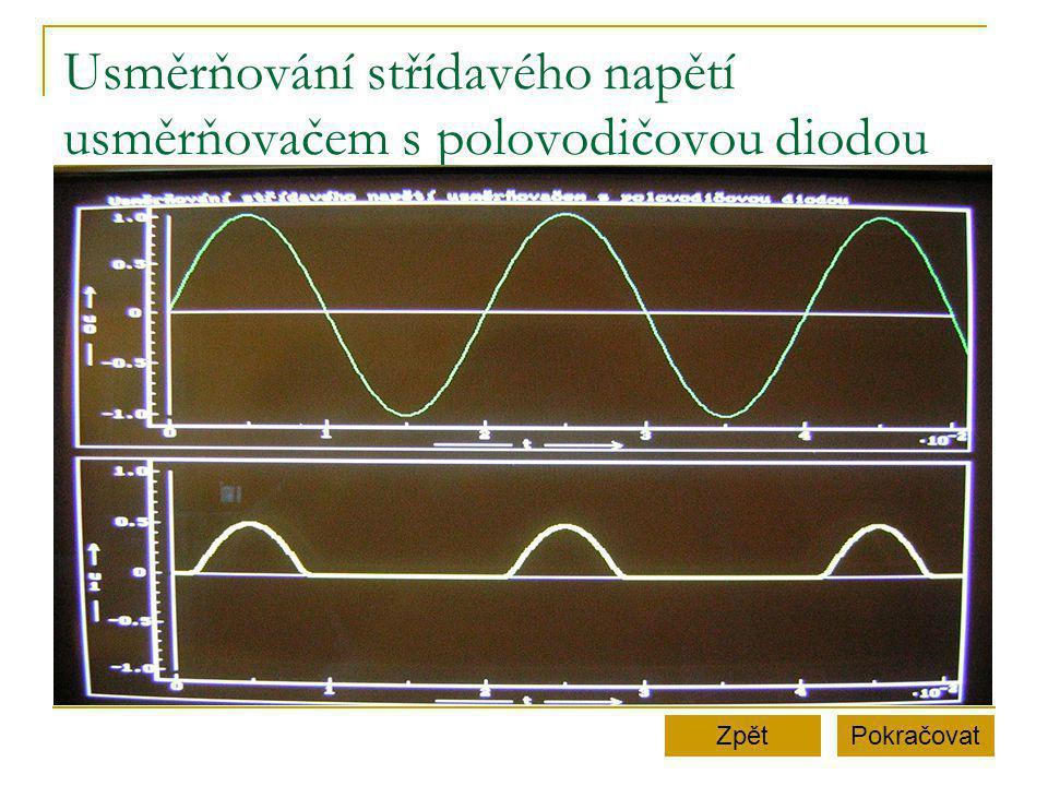 Usměrňování střídavého napětí usměrňovačem s polovodičovou diodou PokračovatZpět