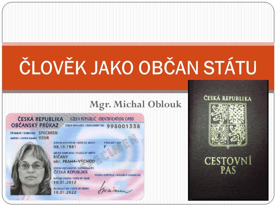Mgr. Michal Oblouk ČLOVĚK JAKO OBČAN STÁTU