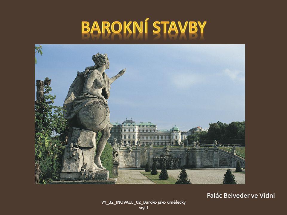 Palác Belveder ve Vídni VY_32_INOVACE_02_Baroko jako umělecký styl I