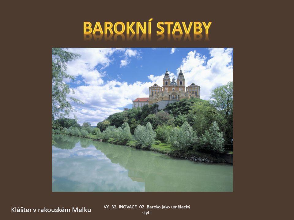 Klášter v rakouském Melku VY_32_INOVACE_02_Baroko jako umělecký styl I