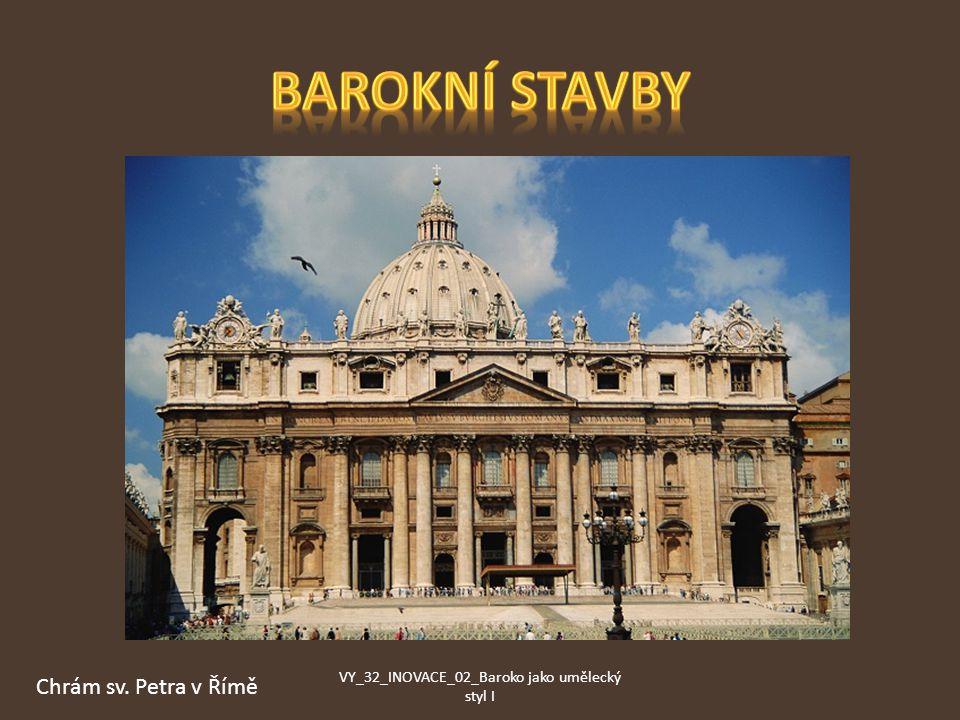 Chrám sv. Petra v Římě VY_32_INOVACE_02_Baroko jako umělecký styl I
