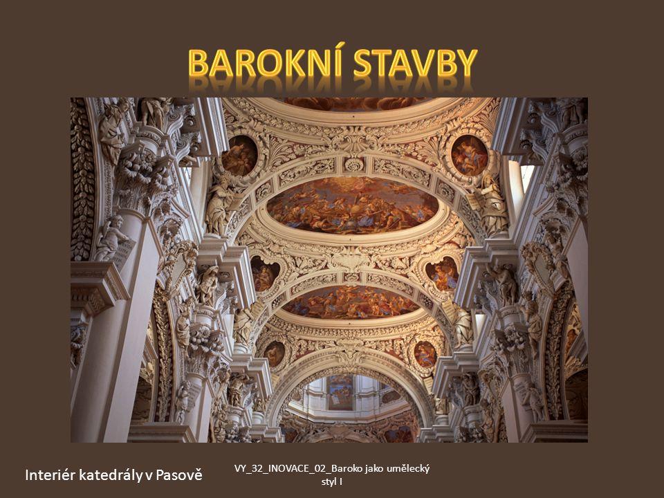 Interiér katedrály v Pasově VY_32_INOVACE_02_Baroko jako umělecký styl I