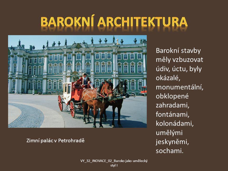 Barokní stavby měly vzbuzovat údiv, úctu, byly okázalé, monumentální, obklopené zahradami, fontánami, kolonádami, umělými jeskyněmi, sochami.