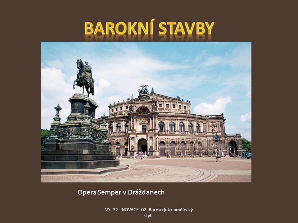 Opera Semper v Drážďanech VY_32_INOVACE_02_Baroko jako umělecký styl I