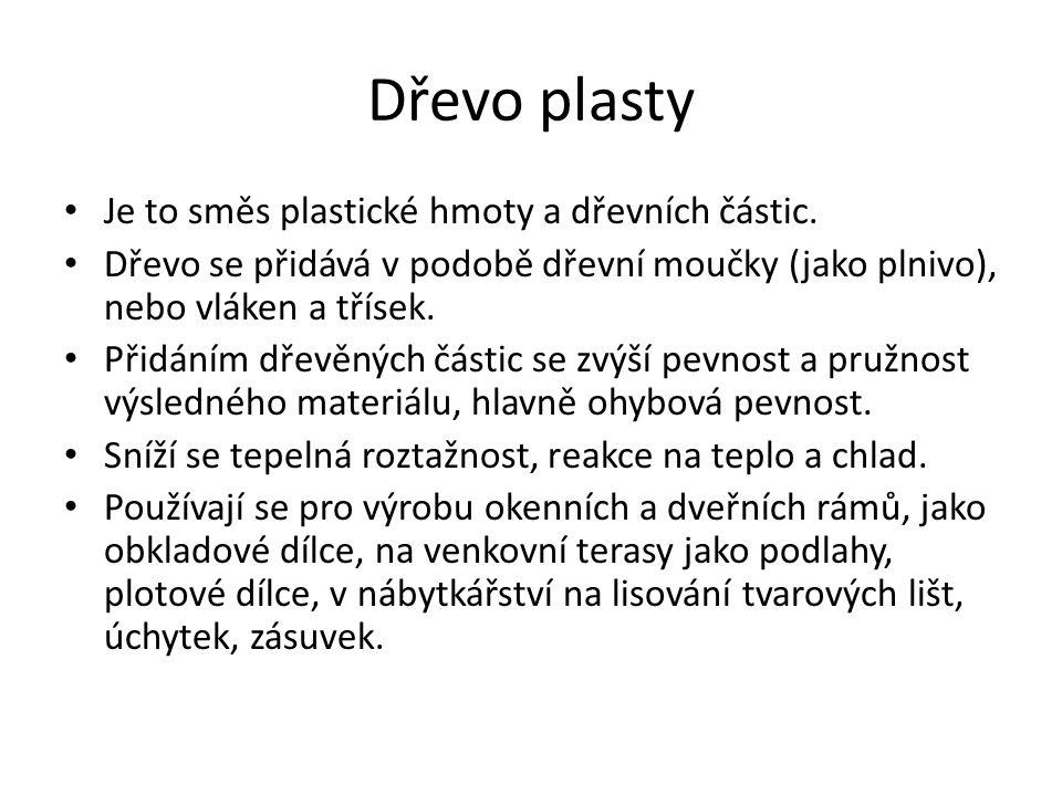 Dřevo plasty Je to směs plastické hmoty a dřevních částic.
