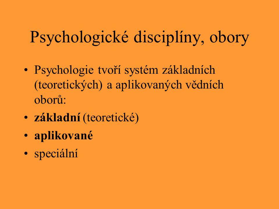 Psychologické disciplíny, obory Psychologie tvoří systém základních (teoretických) a aplikovaných vědních oborů: základní (teoretické) aplikované spec