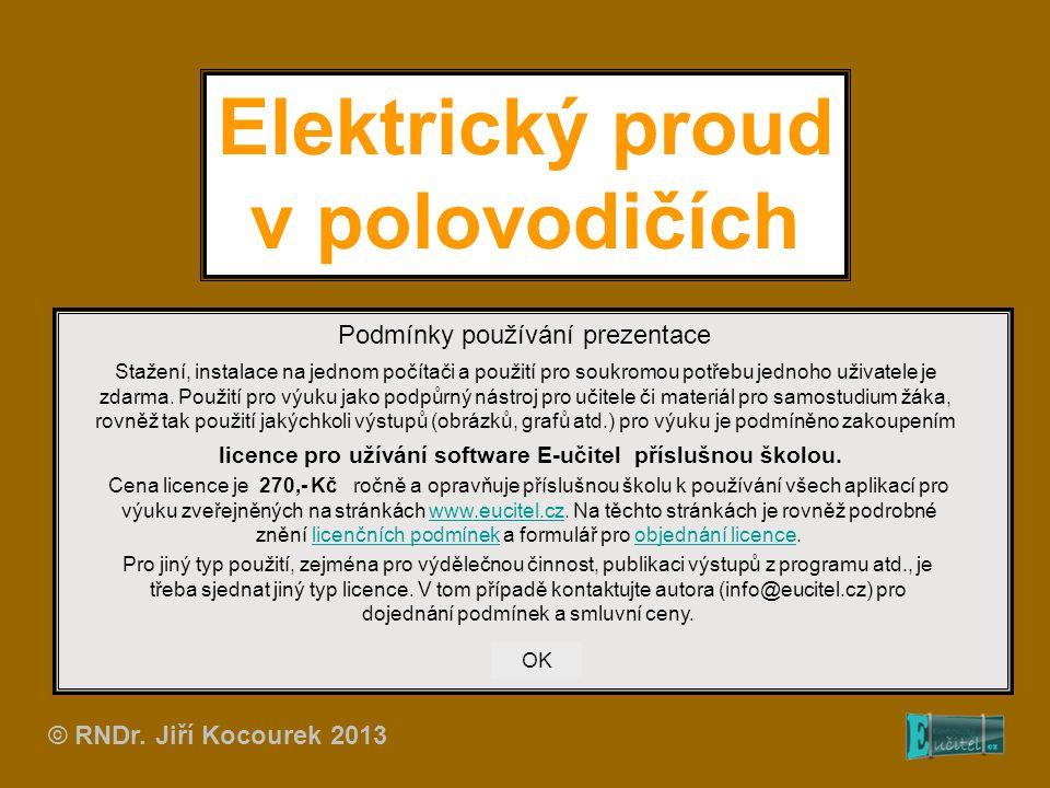 Elektrický proud v polovodičích Podmínky používání prezentace Stažení, instalace na jednom počítači a použití pro soukromou potřebu jednoho uživatele