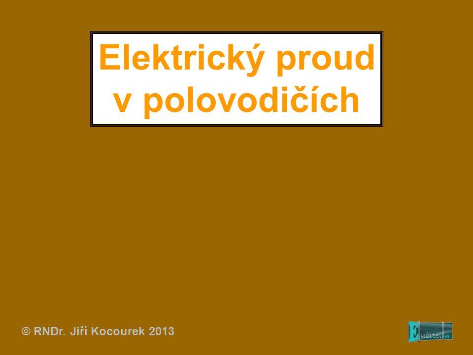Spojení polovodičů typu P a N P – N přechod Při dotyku obou polovodičů začnou elektrony pronikat tepelným pohybem (difúzí) do polovodiče typu P.