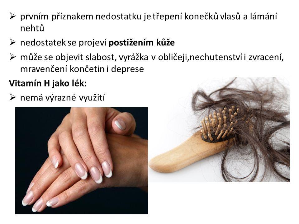  prvním příznakem nedostatku je třepení konečků vlasů a lámání nehtů  nedostatek se projeví postižením kůže  může se objevit slabost, vyrážka v obl