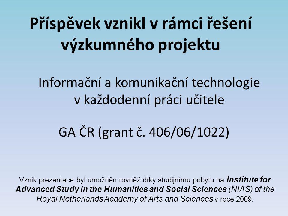 Příspěvek vznikl v rámci řešení výzkumného projektu Informační a komunikační technologie v každodenní práci učitele GA ČR (grant č. 406/06/1022) Vznik