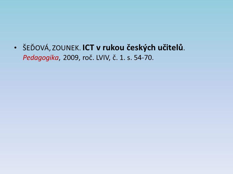 ŠEĎOVÁ, ZOUNEK. ICT v rukou českých učitelů. Pedagogika, 2009, roč. LVIV, č. 1. s. 54-70.