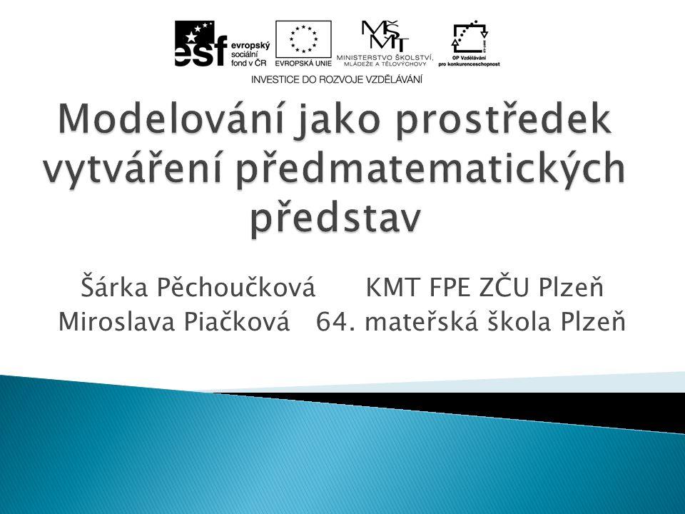 Šárka Pěchoučková KMT FPE ZČU Plzeň Miroslava Piačková 64. mateřská škola Plzeň