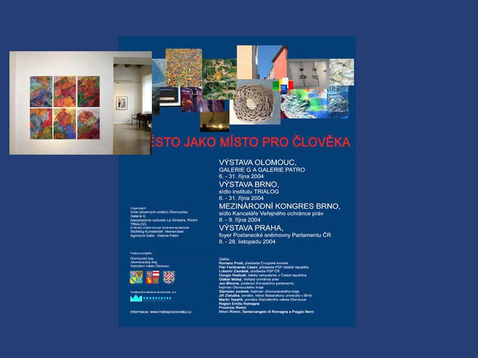 "Mezinárodní projekt "" M Ě S T O J A K O M Í S T O P R O Č L O V Ě K A "" Výstava: ""Město jako místo pro člověka"" Olomouc, Brno a Praha 2004 Galerie G a"